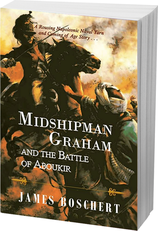 Midshipman Graham and the Battle of Aboukir by James Boschert